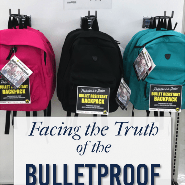 Facing the Truth of the Bulletproof Backpack